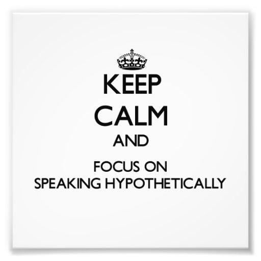 Guarde la calma y el foco en el discurso hipotétic fotografias