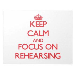 Guarde la calma y el foco en el ensayo