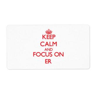 Guarde la calma y el foco en el ER Etiquetas De Envío