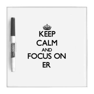 Guarde la calma y el foco en el ER Pizarra Blanca