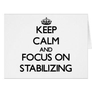 Guarde la calma y el foco en el estabilizador tarjeta de felicitación grande