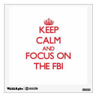 Guarde la calma y el foco en el Fbi