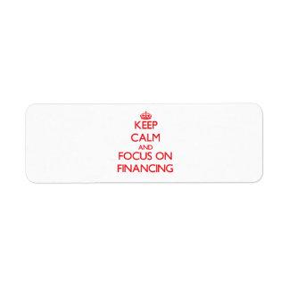 Guarde la calma y el foco en el financiamiento etiqueta de remite