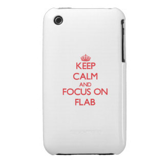 Guarde la calma y el foco en el Flab