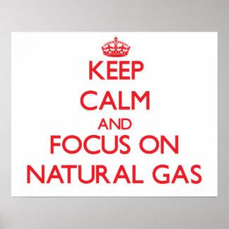 Guarde la calma y el foco en el gas natural póster