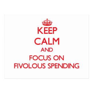 Guarde la calma y el foco en el gasto de Fivolous