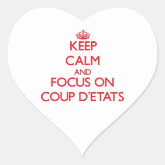 Guarde la calma y el foco en el golpe D'Etats Pegatina En Forma De Corazón