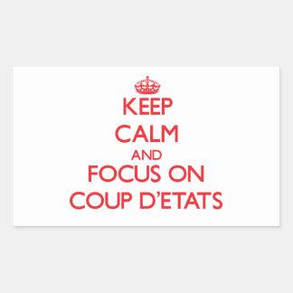 Guarde la calma y el foco en el golpe D'Etats Pegatina Rectangular
