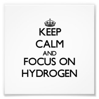 Guarde la calma y el foco en el hidrógeno arte fotografico