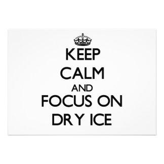 Guarde la calma y el foco en el hielo seco