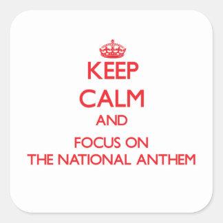 Guarde la calma y el foco en el himno nacional pegatina cuadrada