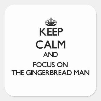 Guarde la calma y el foco en el hombre de pan de calcomania cuadrada personalizada