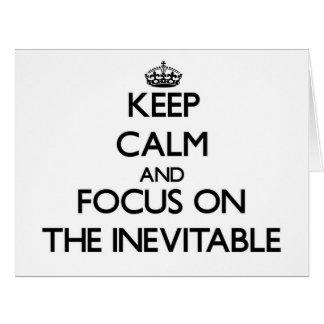 Guarde la calma y el foco en el inevitable