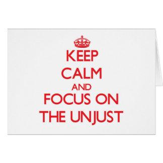 Guarde la calma y el foco en el injusto tarjetas