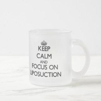 Guarde la calma y el foco en el Liposuction Taza