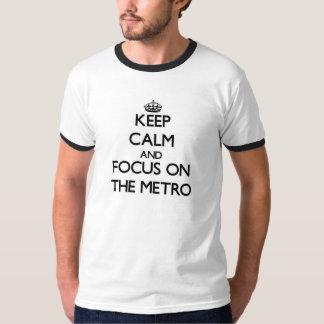 Guarde la calma y el foco en el metro playera