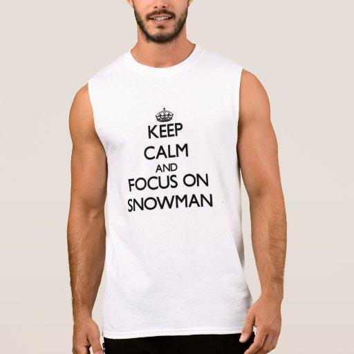 Guarde la calma y el foco en el muñeco de nieve camiseta sin mangas