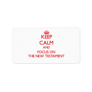 Guarde la calma y el foco en el nuevo testamento etiqueta de dirección