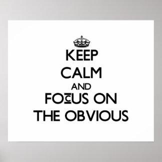 Guarde la calma y el foco en el obvio impresiones