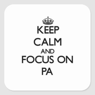 Guarde la calma y el foco en el PA Pegatina Cuadrada