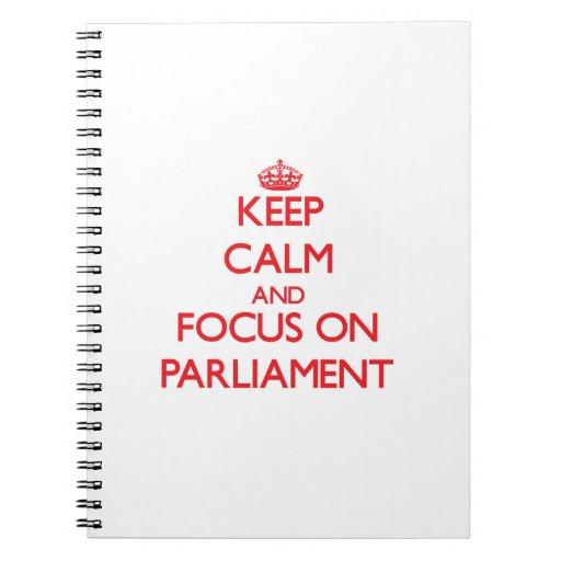 Guarde la calma y el foco en el parlamento cuaderno