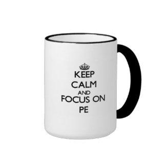 Guarde la calma y el foco en el PE Taza