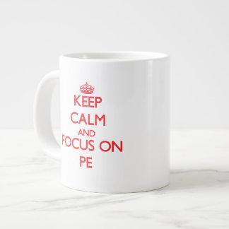 Guarde la calma y el foco en el PE Taza Extra Grande