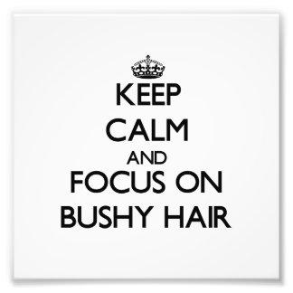 Guarde la calma y el foco en el pelo espeso impresiones fotograficas