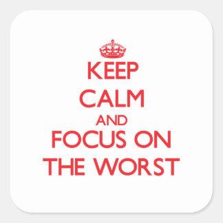 Guarde la calma y el foco en el peor calcomanía cuadradas personalizadas