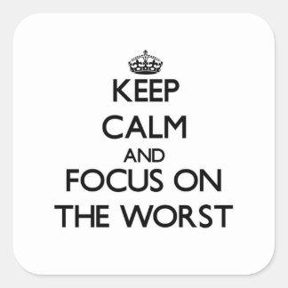 Guarde la calma y el foco en el peor