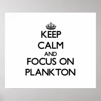 Guarde la calma y el foco en el plancton impresiones