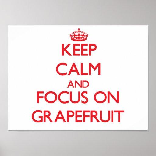 Guarde la calma y el foco en el pomelo poster