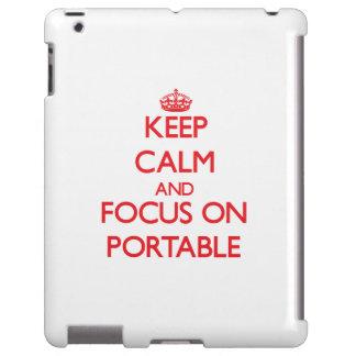 Guarde la calma y el foco en el Portable