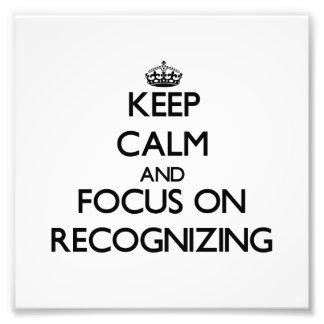 Guarde la calma y el foco en el reconocimiento impresiones fotograficas