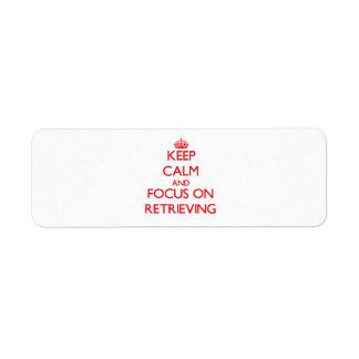 Guarde la calma y el foco en el recuperación etiquetas de remite
