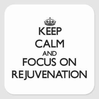 Guarde la calma y el foco en el rejuvenecimiento calcomanía cuadradas personalizada