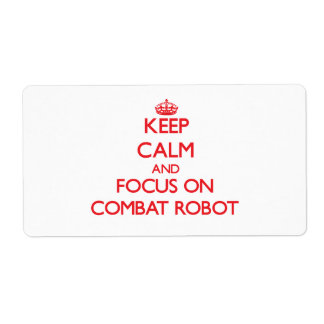 Guarde la calma y el foco en el robot del combate etiqueta de envío