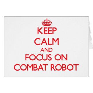 Guarde la calma y el foco en el robot del combate tarjetón
