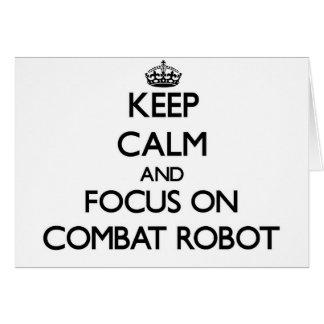 Guarde la calma y el foco en el robot del combate tarjeton