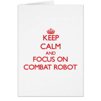 Guarde la calma y el foco en el robot del combate felicitacion