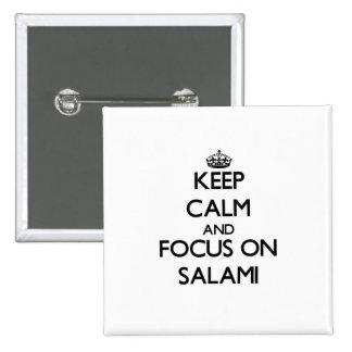 Guarde la calma y el foco en el salami