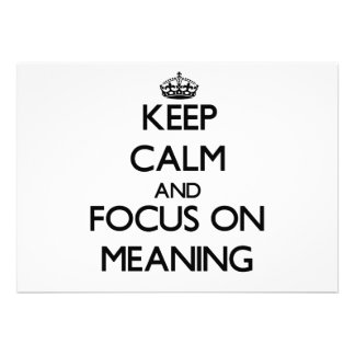 Guarde la calma y el foco en el significado