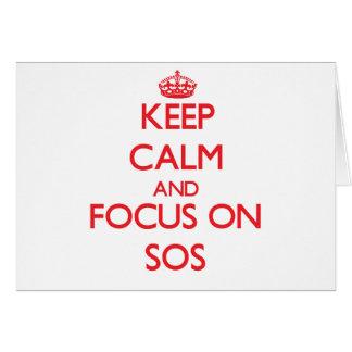 Guarde la calma y el foco en el SOS Tarjeta De Felicitación