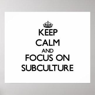 Guarde la calma y el foco en el subcultivo impresiones