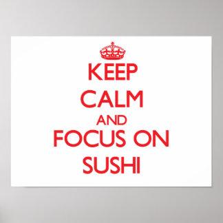 Guarde la calma y el foco en el sushi póster