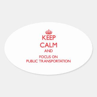 Guarde la calma y el foco en el transporte público pegatina ovalada