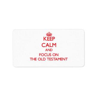 Guarde la calma y el foco en el viejo testamento etiqueta de dirección