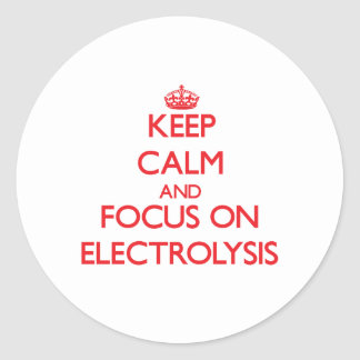 Guarde la calma y el foco en ELECTRÓLISIS Etiqueta Redonda