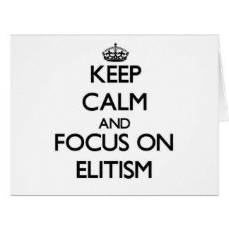 Guarde la calma y el foco en ELITISMO Tarjeta De Felicitación Grande