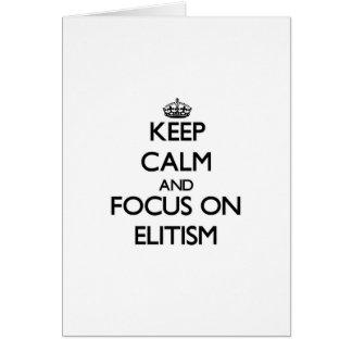 Guarde la calma y el foco en ELITISMO Tarjeta De Felicitación